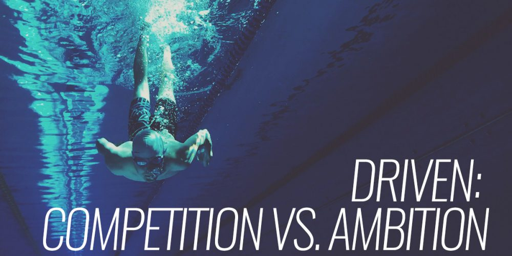 Driven: Competition vs. Ambition