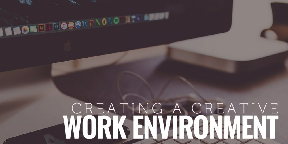 Creating a Creative Work Environment title