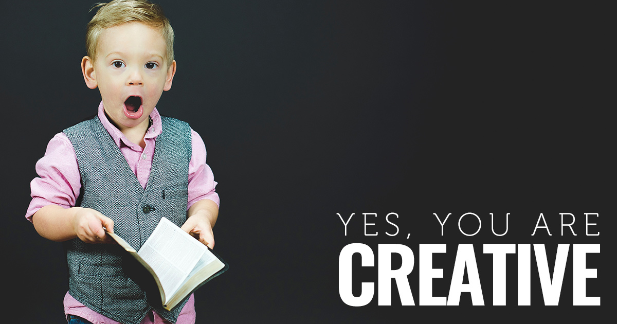Yes, You are Creative!